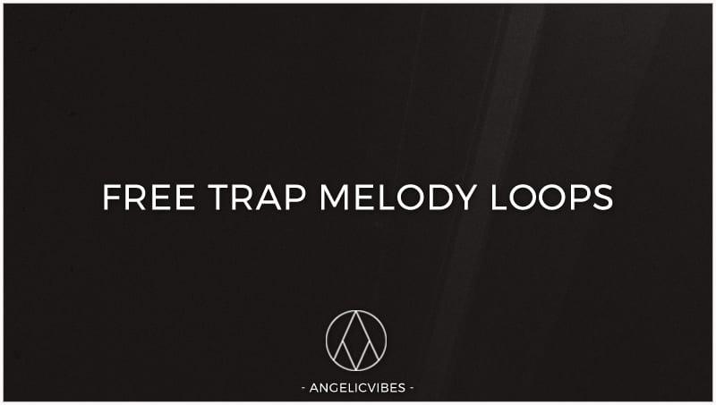 Free Trap Melody Loops | Trap Midi Files | Free Download 2017