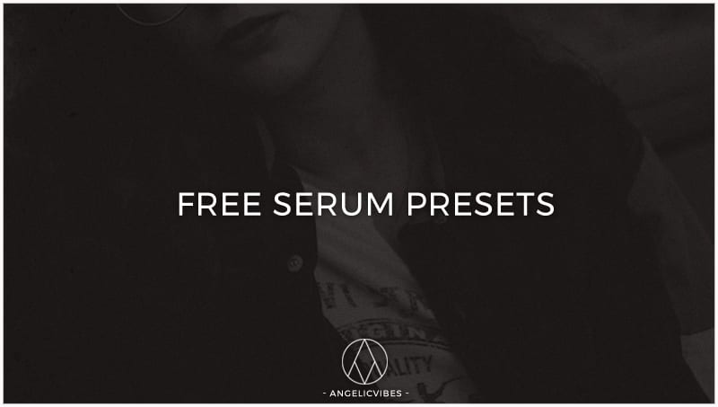50 Free Serum Presets | Free Download | AngelicVibes