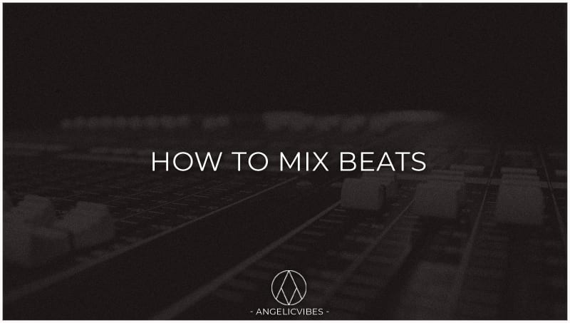Artwork For How To Mix Beats Blog